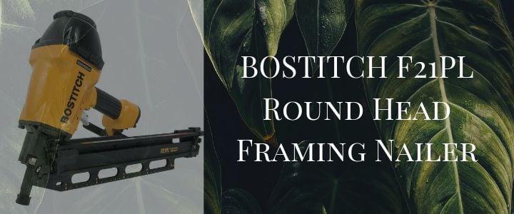 BOSTITCH F21PL Round Head Framing Nailer