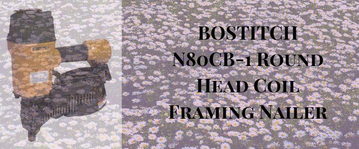 BOSTITCH N80CB-1 Round Head Coil Framing Nailer