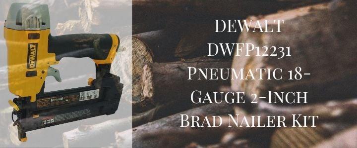DEWALT DWFP12231 Pneumatic 18-Gauge 2-Inch Brad Nailer Kit