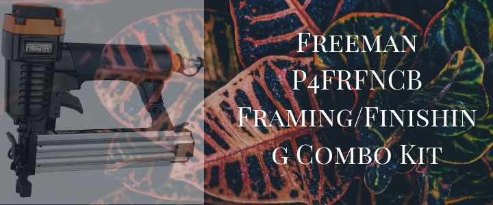 Freeman P4FRFNCB Framing_Finishing Combo Kit
