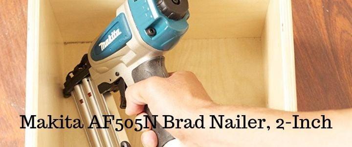 Makita Af505n Brad Nailer 2 Inch Nailerpro Reviews