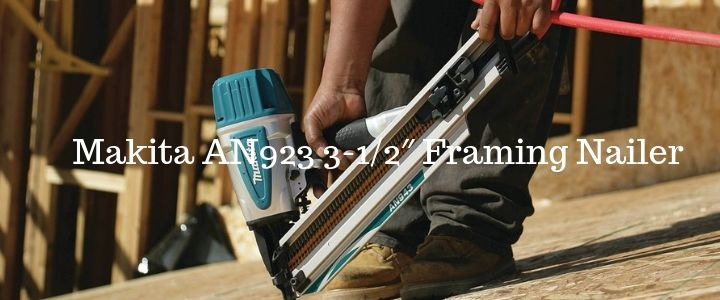 Makita AN923 3-1_2″ Framing Nailer