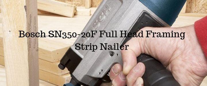 Bosch SN350-20F Full Head Framing Strip Nailer