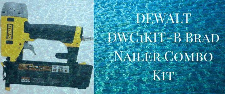 DEWALT DWC1KIT-B Brad Nailer Combo Kit