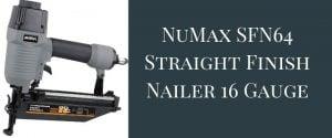 Numax Sfn64 Straight Finish Nailer 16 Gauge My Blog