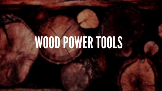 wood power tool